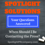 Spotlight Solutions: When to Contact the Press