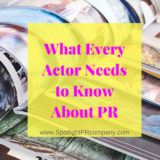 What Every Actor Needs to Know About PR
