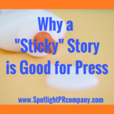 """Why a """"Sticky"""" Story is Good for Press"""