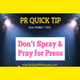 PR QUICK TIP: Don't Spray & Pray for Press